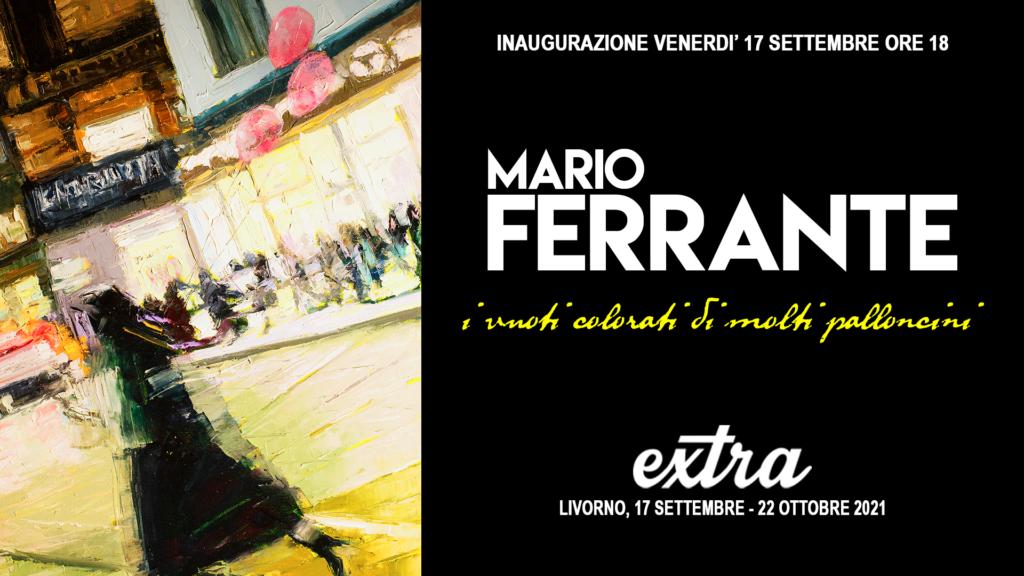 MARIO FERRANTE: la mostra a LIVORNO